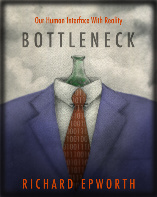 Bottleneck - Our Human interface with Reality